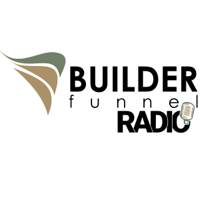 Builder Funnel Radio podcast