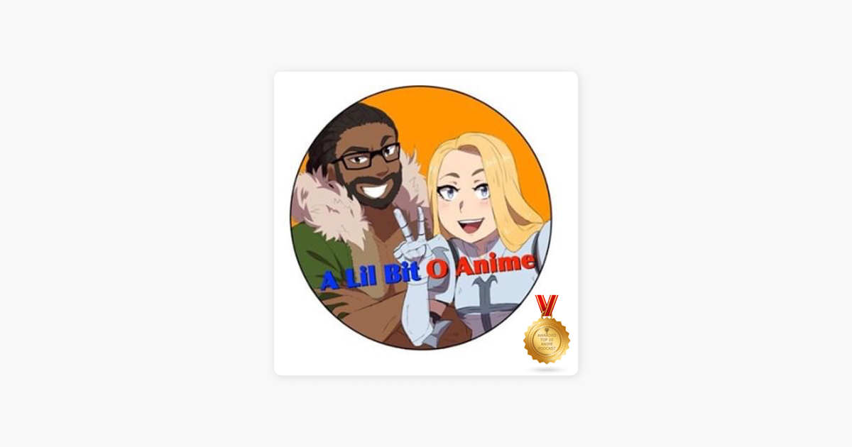 A Lil Bit o Anime on Apple Podcasts