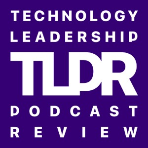 Technology Leadership Podcast Review