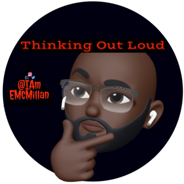 Thinking Out Loud w/ Coach Emery