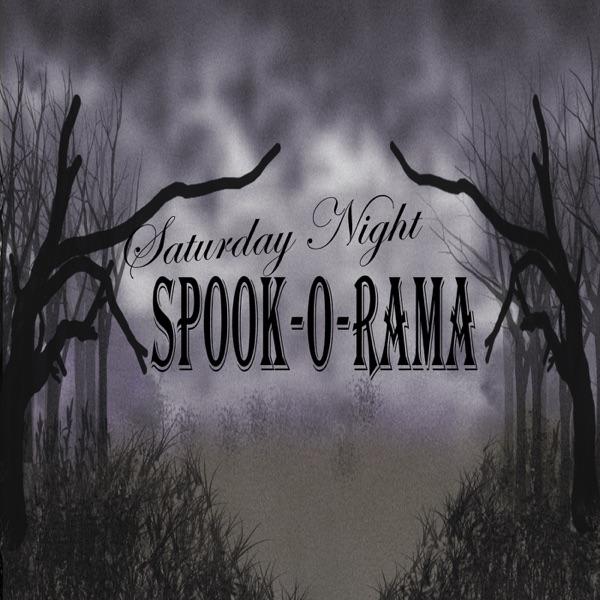 Saturday Night Spook-O-Rama