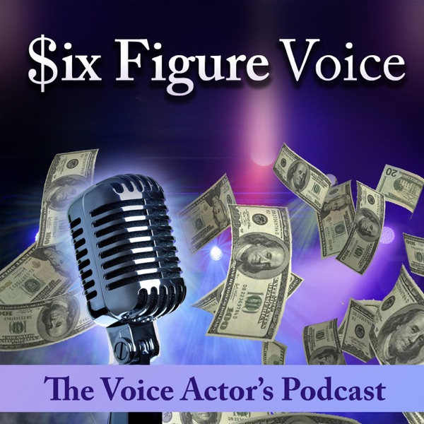 Six Figure Voice, The Voice Actors Podcast