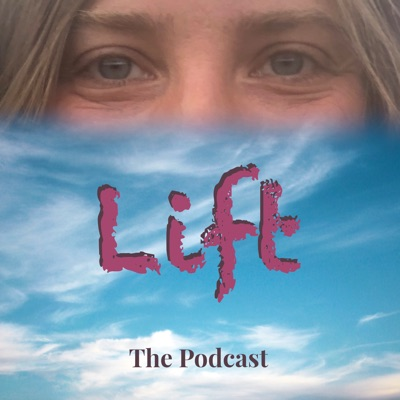 Lift: The Podcast