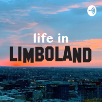 Life In Limboland - Millennial Struggles podcast