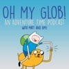Oh My Glob! An Adventure Time Podcast