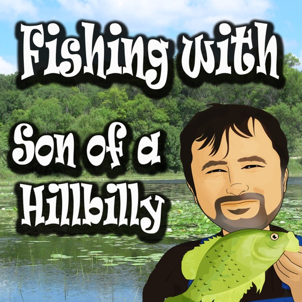 Fishing With Son Of A Hillbilly