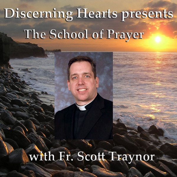 Discerning Hearts Catholic Podcasts » Fr. Scott Traynor