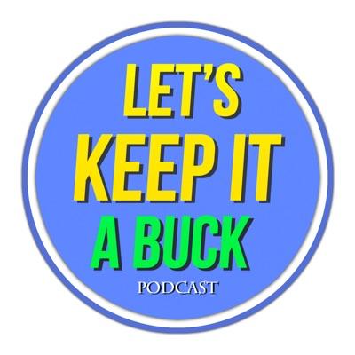Let's Keep It A Buck