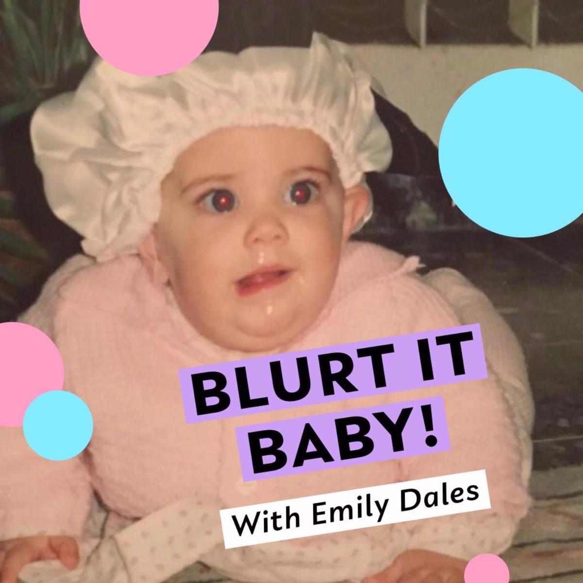 Blurt It Baby!