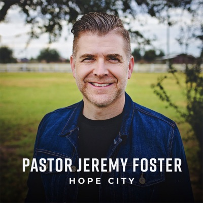 Hope City with Jeremy Foster - Audio