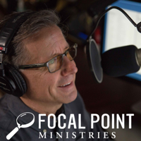 Focal Point Radio Broadcasts podcast