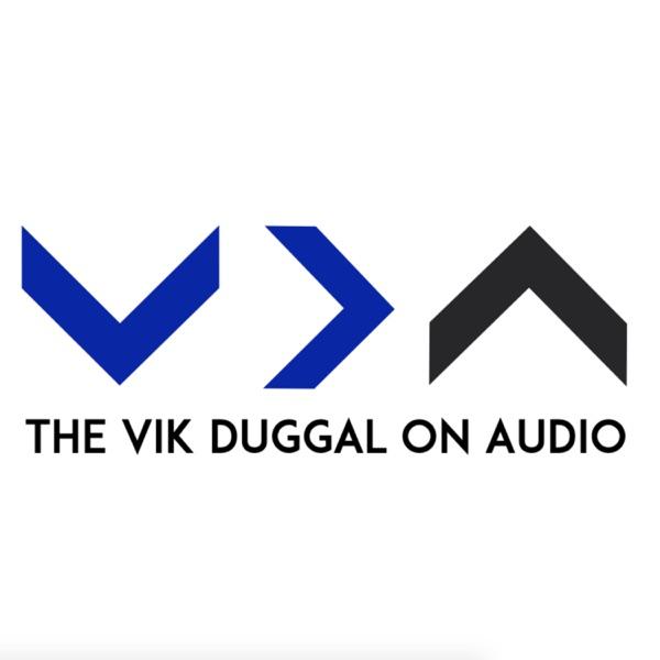 Vik Duggal on Audio