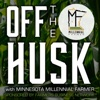 Off The Husk-Millennial Farmer artwork