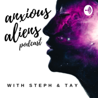 Anxious Aliens Podcast podcast