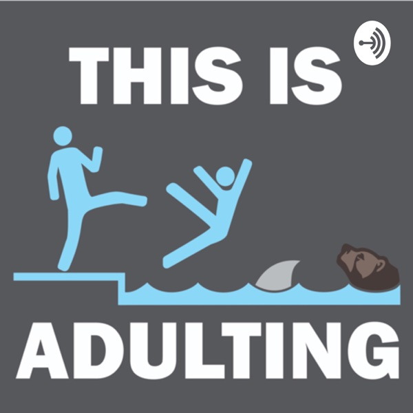 This is Adulting