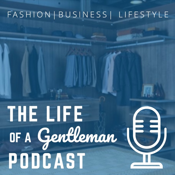 The Life of a Gentleman | Entrepreneur | Fashion | Gentleman Lifestyle