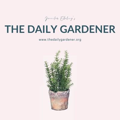 The Daily Gardener:Jennifer Ebeling