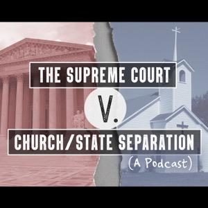 The Supreme Court vs. Church/State Separation