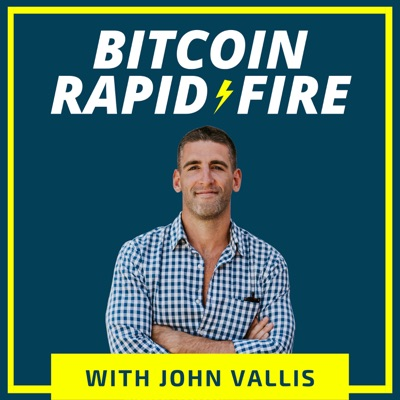 Bitcoin Rapid-Fire:John Vallis