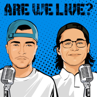 Are We Live? Podcast podcast
