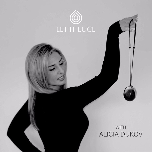 LET IT LUCE with Alicia Dukov