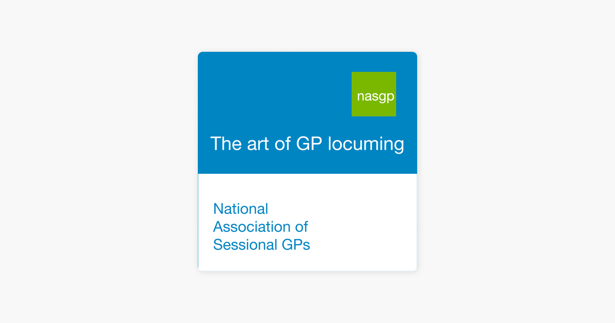 NASGP   The art of GP locuming on Apple Podcasts