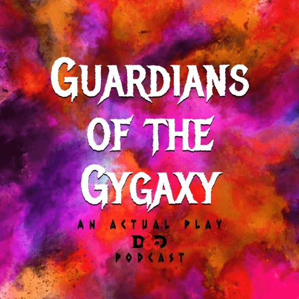 Guardians of the Gygaxy