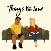 Things We Love podcast