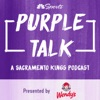 Purple Talk: A Sacramento Kings Podcast artwork