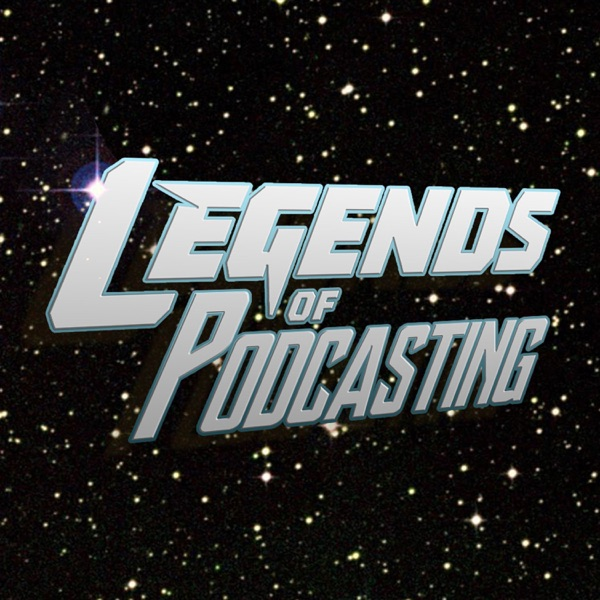 Legends Of Podcasting