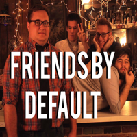 Friends By Default podcast