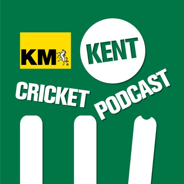 The Kent Cricket Podcast