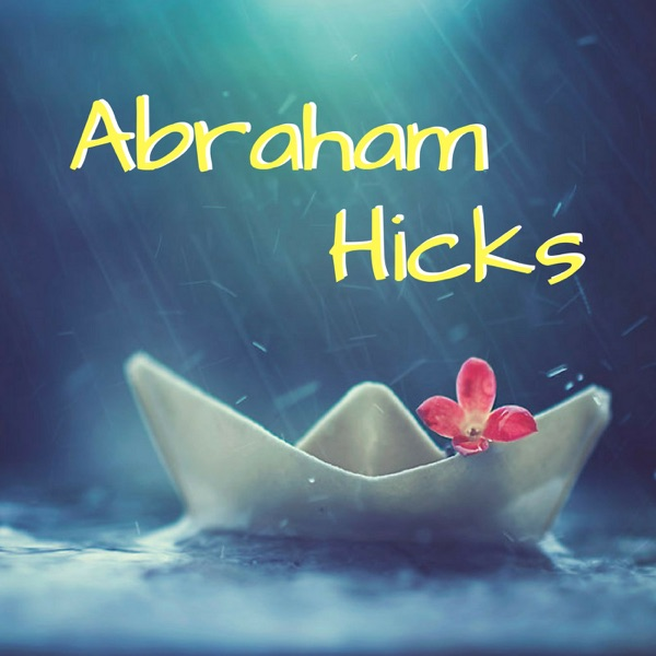 Abraham Hicks Rampages and Meditation