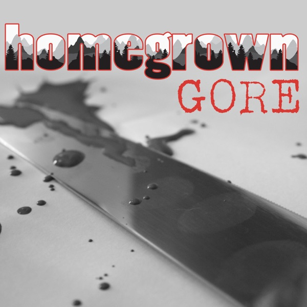 Homegrown Gore