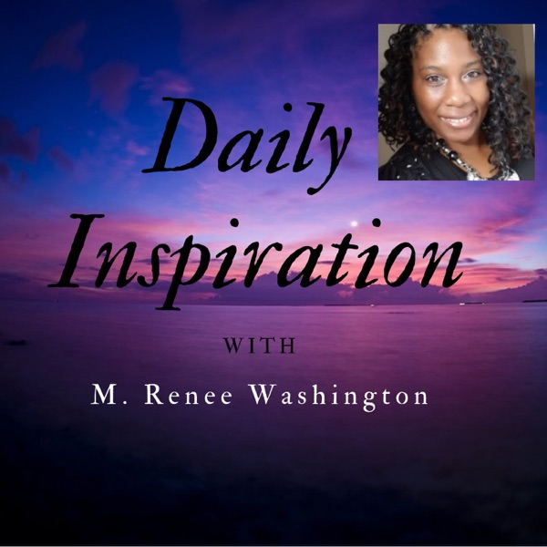 Daily Inspiration w/ M. Renee Washington
