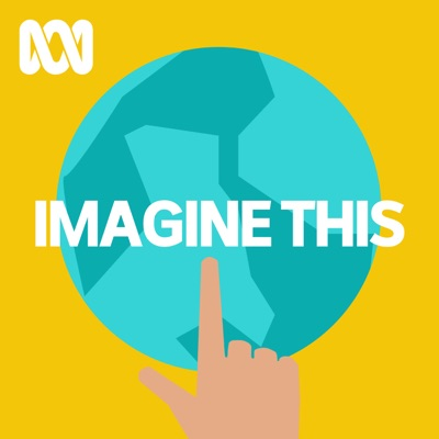 ABC Imagine This: Big ideas for little ones:ABC KIDS listen