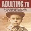 Adulting with Harlan L. Landes and Miranda Marquit