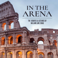 In the Arena: The Debates and Lectures of William Lane Craig podcast