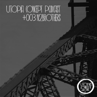 Utopia Concept podcast 003 - N2brothers podcast