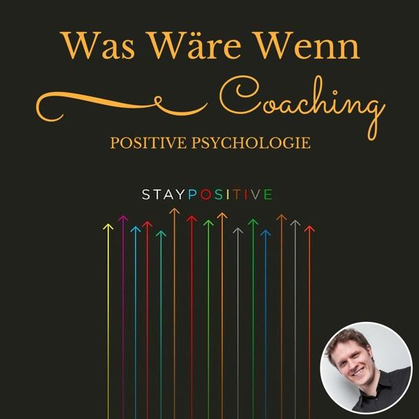 Was Wäre Wenn Podcast - Positive Psychologie und Coaching