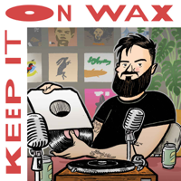 Keep It On Wax podcast