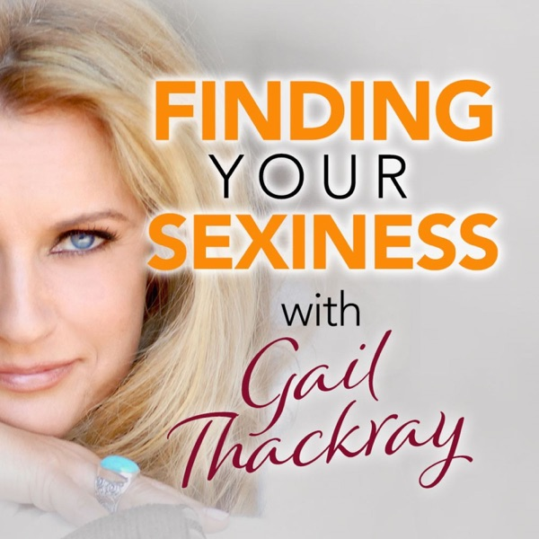 Finding Your Sexiness with Gail Thackray