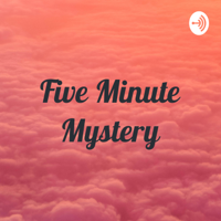 Five Minute Mystery podcast