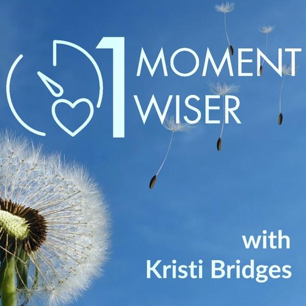 1 Moment Wiser