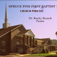 Spruce Pine First Baptist Church Podcast podcast