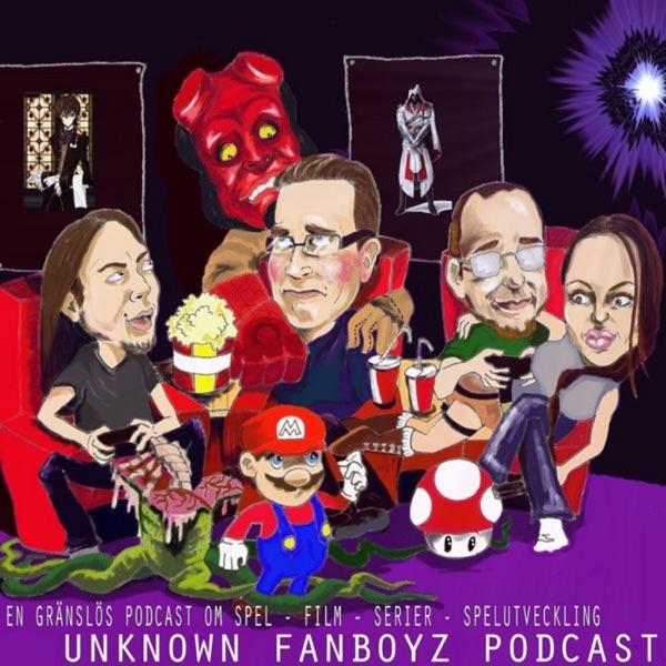 Unknown Fanboyz Podcast