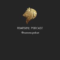 Roarsome Podcast podcast