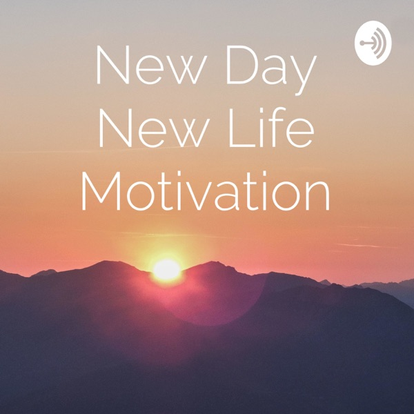 New Day New Life Motivation