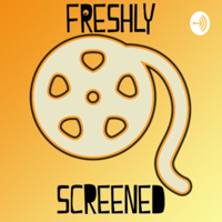 Freshly Screened podcast