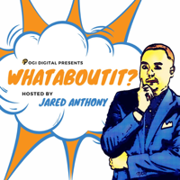 Whataboutit? with Jared Anthony podcast